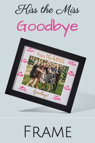 The perfect gift for a Bride-to-be! Get your bridal party together and surprise the bride with this Kiss the Miss Goodbye Picture Frame. Have the girls take a photo before hand or at the bachelorette party and leave a kiss behind from all of the girls.