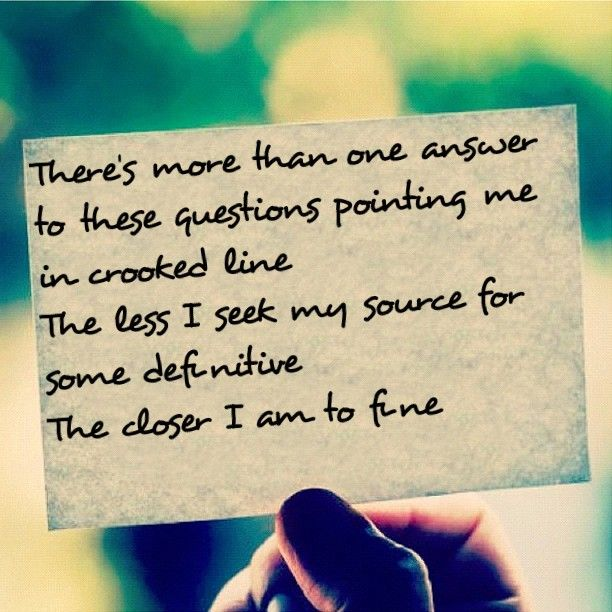 Closer I am to fine