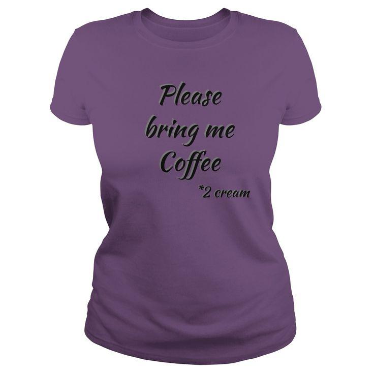 Please bring me coffee 2 cream adult tee shirt design double cream coffe