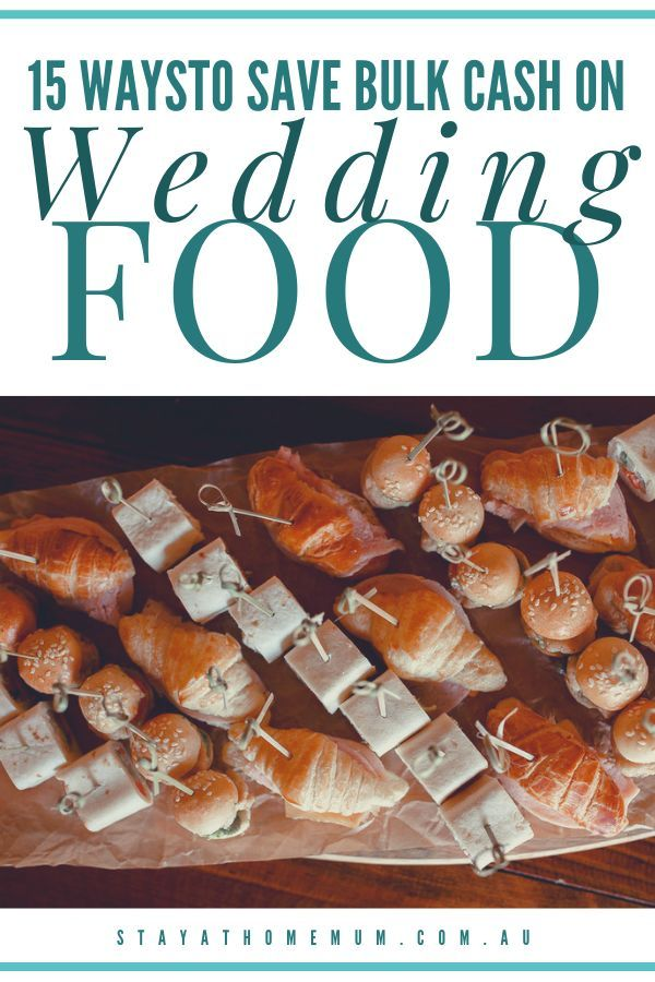 15 Ways To Save Bulk Cash On Wedding Food Most Of The Cost Of Weddings Is In The Catering Costs Here Cheap Wedding Food Wedding Food Costs Diy Wedding Food