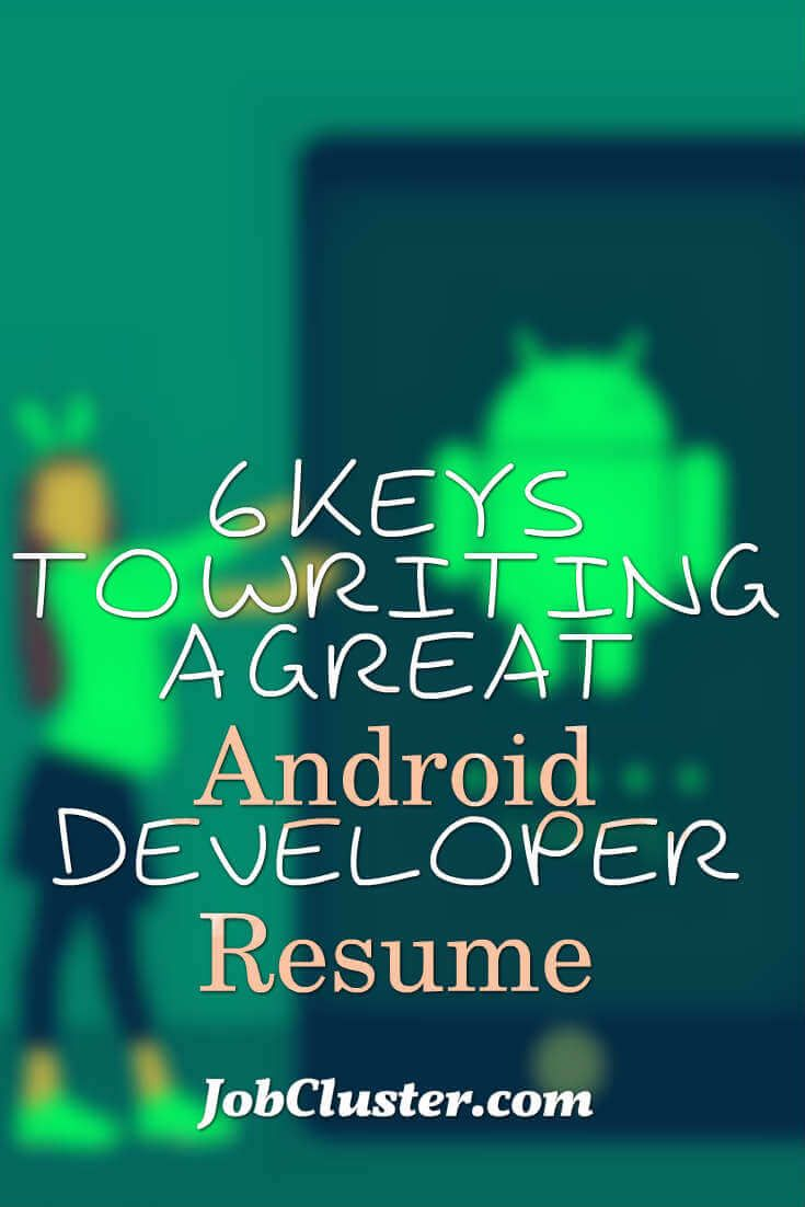 6 keys to writing a perfect android developer resume via jobcluster