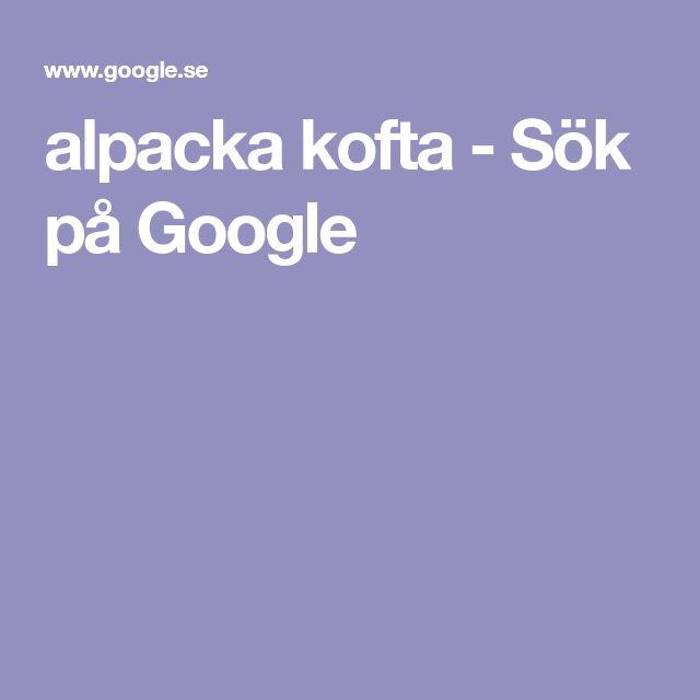 alpacka kofta - Sök på Google
