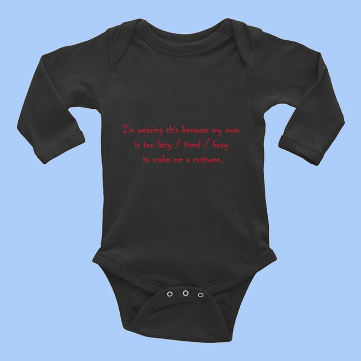 Halloween Fun - Baby Infant Rib Bodysuit LSOX I'm wearing this because my mom is too lazy / tired / busy  to make me a costume. Fun for #Halloween