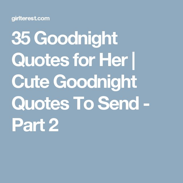25 best goodnight quotes for her on pinterest romantic