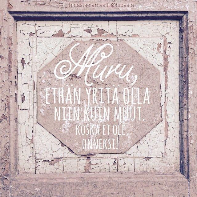 #muru #oletainutlaatuinen #uniikki #ainoasinä #onneksiolet