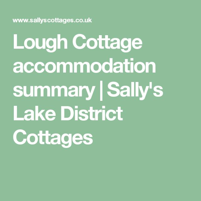 Lough Cottage accommodation summary   Sally's Lake District Cottages