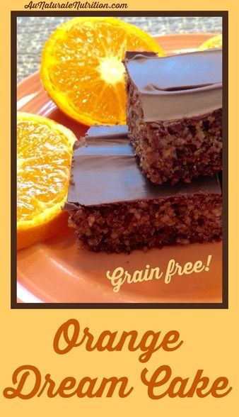 Orange Dream Cake - Au Naturale!  (gluten and grain-free, paleo).  This incredible cake makes you feel a little regal because it's so rich and decadent!    Feel free to put on a crown or tiara while you enjoy it.  ;-)  By Jenny at www.aunaturalenutrition.com