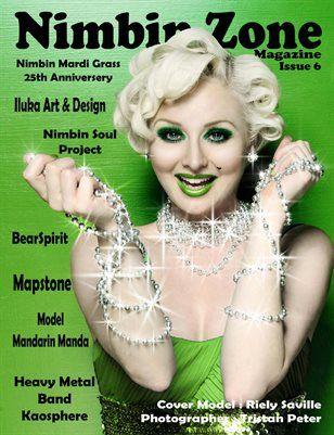Nimbin Zone Magazine: Nimbin Zone Magazine Issue #5 25th Anniversary Nimbin Mardi Grass