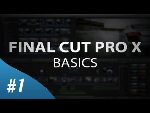 ▶ Final Cut Pro X - The Basics for Beginners (Tutorial) - YouTube