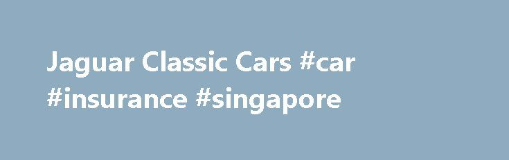 Jaguar Classic Cars #car #insurance #singapore http://car-auto.remmont.com/jaguar-classic-cars-car-insurance-singapore/  #vintage cars for sale # Jaguar E-Type S1 1962 3.8 ltr Roadster very […]