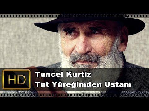 Tuncel Kurtiz - Tut Yüreğimden Ustam - YouTube