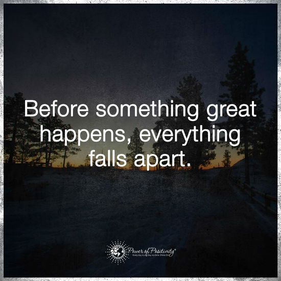 Before something great happens, everything falls apart