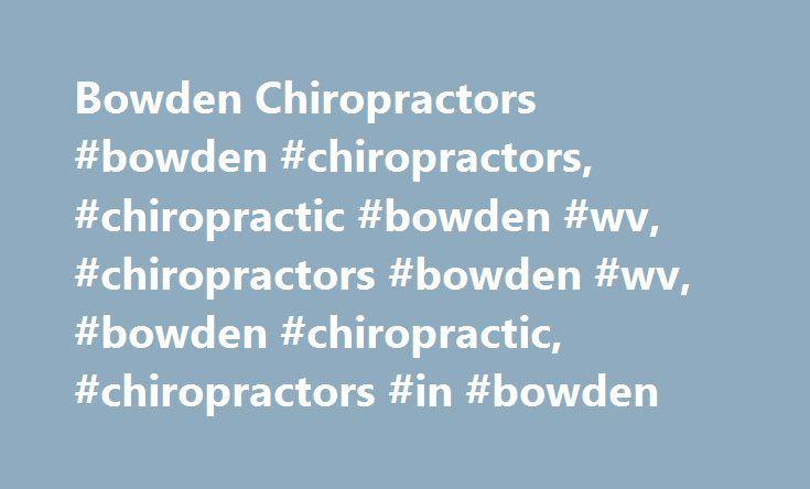 Bowden Chiropractors #bowden #chiropractors, #chiropractic #bowden #wv, #chiropractors #bowden #wv, #bowden #chiropractic, #chiropractors #in #bowden http://spain.nef2.com/bowden-chiropractors-bowden-chiropractors-chiropractic-bowden-wv-chiropractors-bowden-wv-bowden-chiropractic-chiropractors-in-bowden/  # Bowden, West Virginia (WV) Chiropractors and surrounding areas Find Bowden Chiropractors and Bowden Chiropractic Clinics Experiencing problems selecting Bowden chiropractors? By visiting…