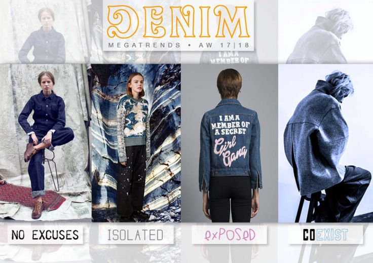 AW 2017-18 - MEGATRENDS - DENIM No Excuses, Isolated, Exposed, Coexist on 5forecastore.fashion