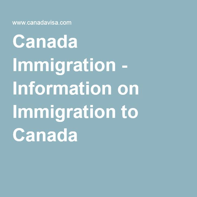 Canada Immigration - Information on Immigration to Canada