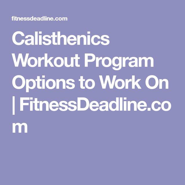 Calisthenics Workout Program Options to Work On | FitnessDeadline.com