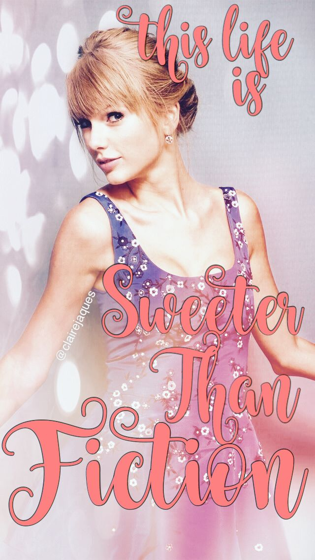 Taylor Swift Sweeter Than Fiction Lyric Phone Wallpaper Edit by Claire Jaques