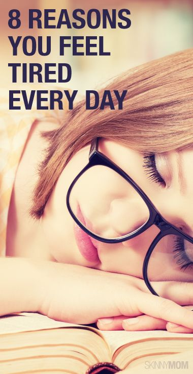 8 Reasons you Feel Tired Every Day