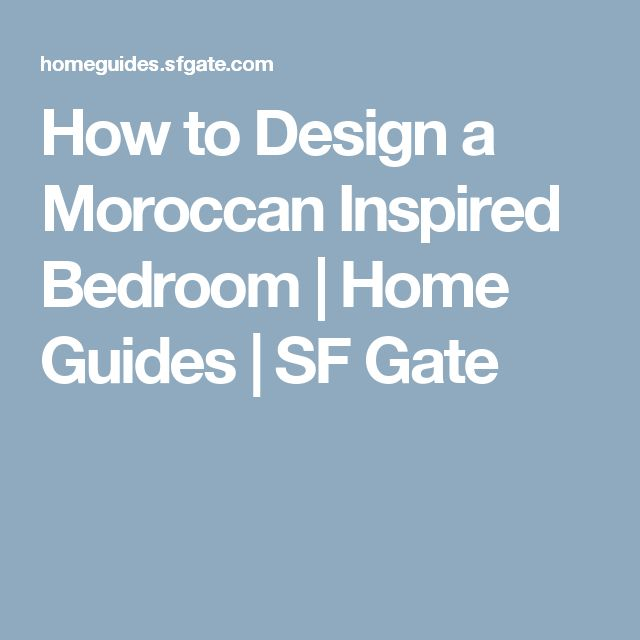 How to Design a Moroccan Inspired Bedroom | Home Guides | SF Gate