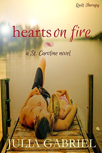 """Hearts on Fire (St. Caroline Series):   <b><b>""""Julia Gabriel does an amazing job with this devastatingly, heartbreaking love story."""" --</b><i><b><i> RT Book Reviews, 4.5 Stars, Top Pick<br /></i></b></i></b><b><i></i></b><br /><b><i>Return to the shores of the Chesapeake Bay in Julia Gabriel's new series about love, family, and second chances  ... </i>The 300-year-old town of St. Caroline, Maryland, is part fishing village and part summer playground for the wealthy and powerful. Meet t..."""