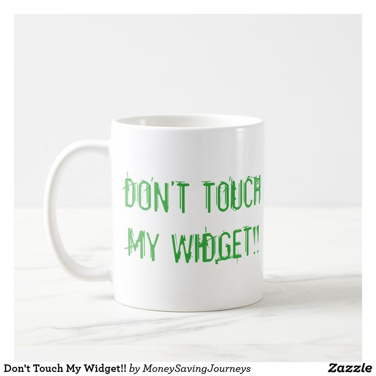Don't Touch My Widget!!  mug    A brilliant #gift idea for a #blogger.      Item…