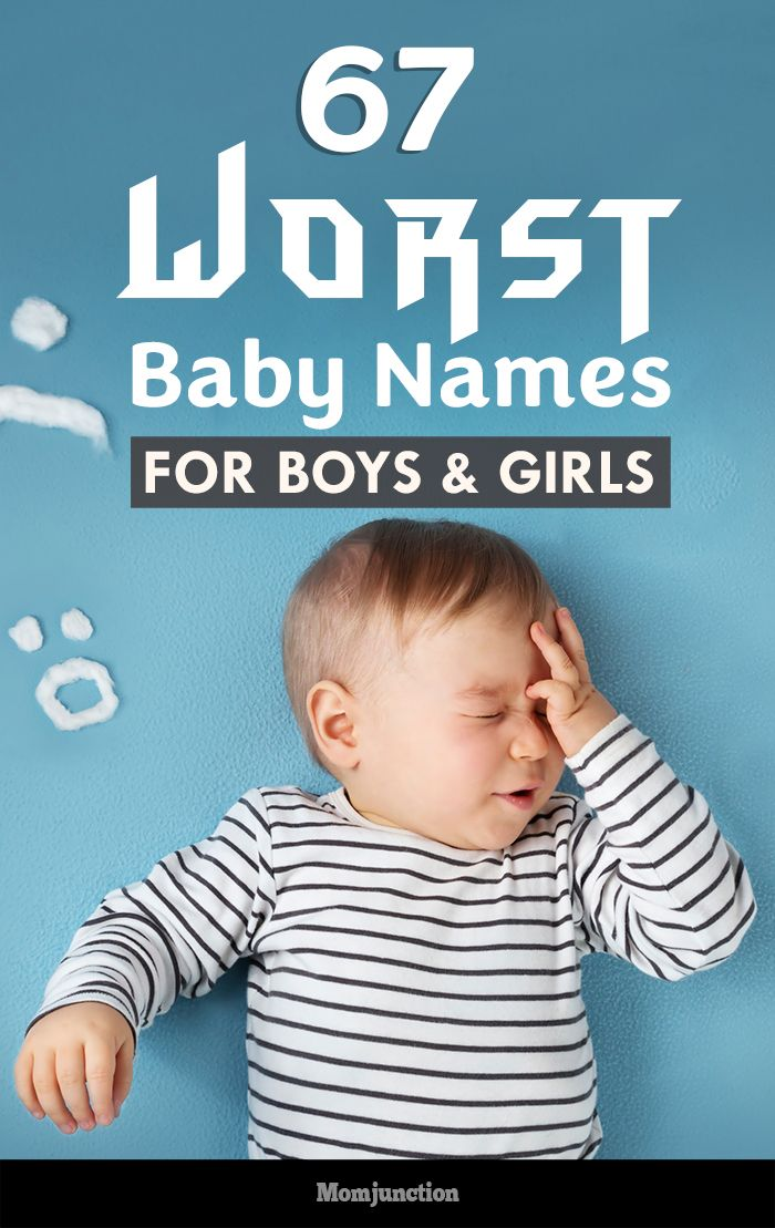 We at MomJunction have compiled a list of 67 worst baby names. Do not take the decision of choosing the name lightly. You might not realize, but you could be jeopardizing your child's life.