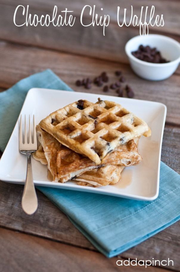 Chocolate Chip Waffles - decadent, but worth it. I make several on the weekend, then freeze them for weekday breakfasts.