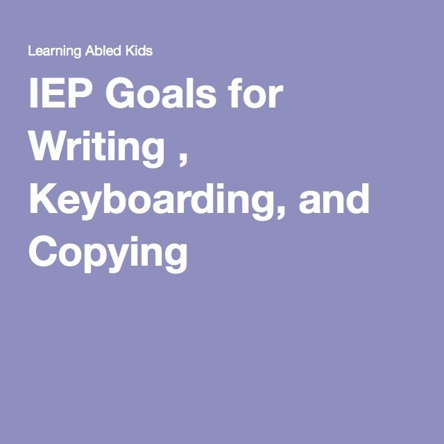 iep goals for writing skills Below are guidelines for writing iep goals that measure reading comprehension writing positive, measurable goals for ieps for educators, it's important to remember that iep goals should be smart.