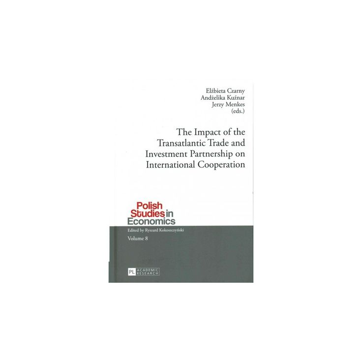 Impact of the Transatlantic Trade and Investment Partnership on International Cooperation (Hardcover)