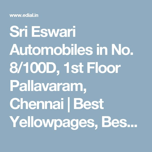 Sri Eswari Automobiles in No. 8/100D, 1st Floor Pallavaram, Chennai | Best Yellowpages, Best Car Spare Parts Dealers, India