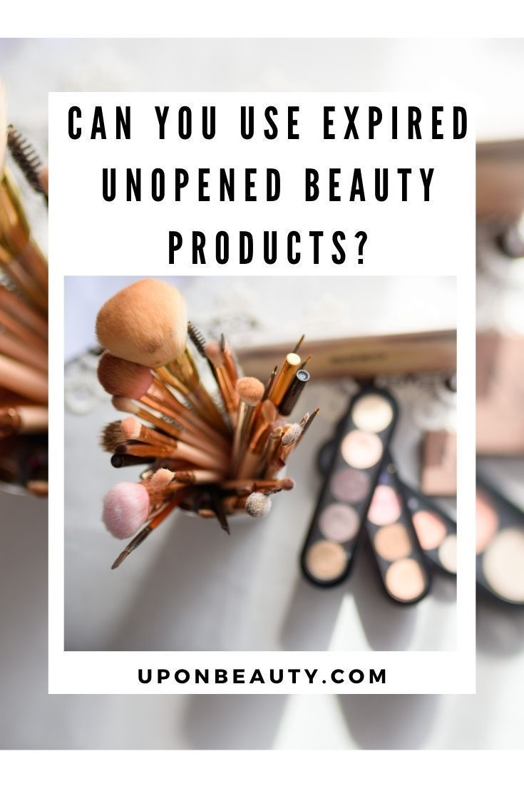 Can You Use Expired Unopened Beauty Products Up On Beauty In 2020 Beauty Body Care Beauty Hacks