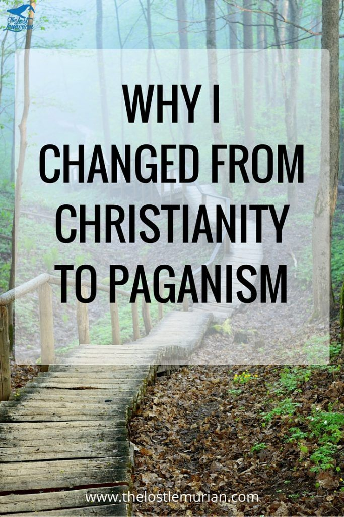 At the age of 23, I switched from being a born-again Christian to a pagan witch. What caused me to make such a huge change?