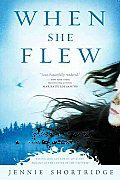 When She Flew by Jennie Shortridge: A new novel about faith, family, and finding the courage to do the right thing from the author of Love and Biology at the Center of the Universe . Police officer Jessica Villareal has always played by the book and tried to do the right...