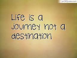 Bildresultat för life's a journey not a destination