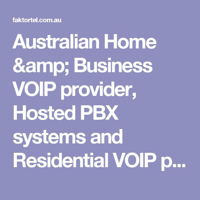Australian Home & Business VOIP provider, Hosted PBX systems and Residential VOIP plans - FaktorTel Australia