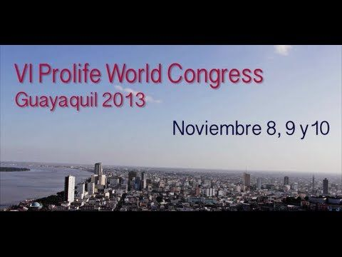 Congreso Mundial Provida en Guayaquil, Ecuador. Noviembre 2013