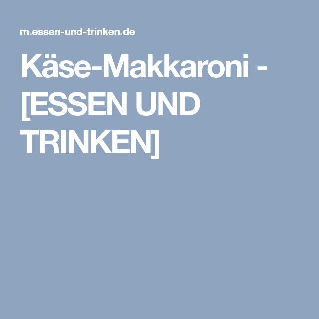 Käse-Makkaroni - [ESSEN UND TRINKEN]