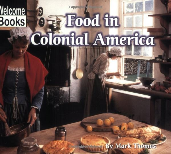 130 best images about colonial america on pinterest - Early american cuisine ...