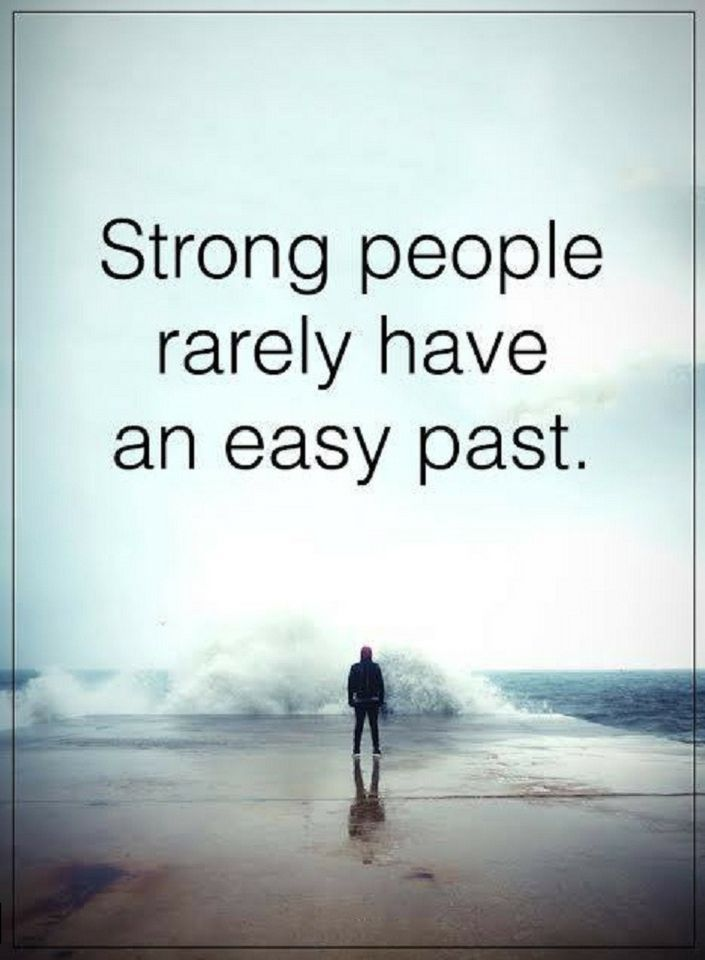 Quotes Strong people rarely have an easy past.