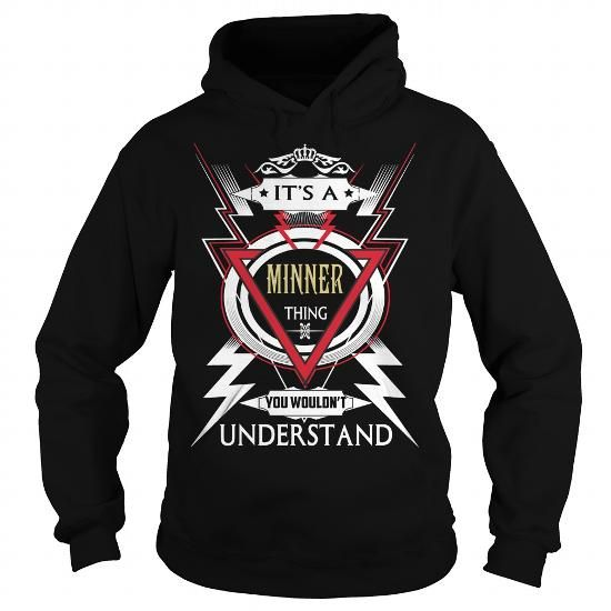 MINNER  Its a MINNER Thing You Wouldnt Understand  T Shirt Hoodie Hoodies YearName Birthday