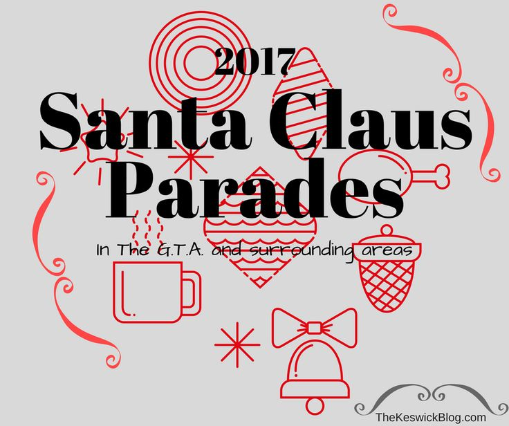 2017 Santa Claus Parade dates for the Greater Toronto Area