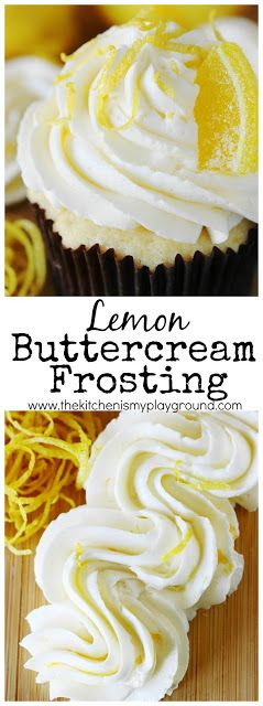 Lemon Buttercream Frosting ~ Loaded with fresh lemon juice and zest, this Lemon Buttercream Frosting packs fabulous lemon flavor. It's the perfect frosting for lemon lovers!  www.thekitchenismyplayground.com