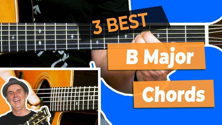how to play b major chord on guitar