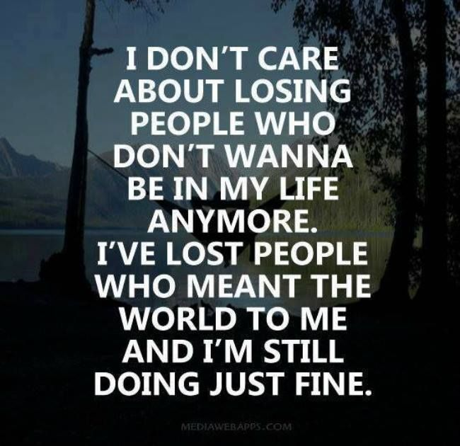 I don't care about losing people ...