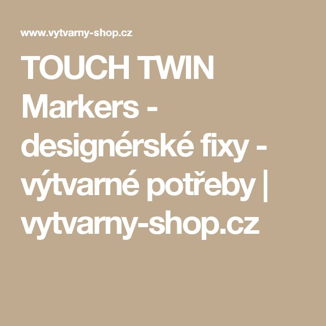 TOUCH TWIN Markers - designérské fixy - výtvarné potřeby   vytvarny-shop.cz