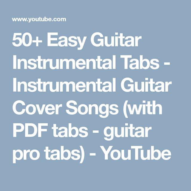 50+ Easy Guitar Instrumental Tabs - Instrumental Guitar Cover Songs -  PDF - instrumental guitar tabs - guitar pro tabs - guitar sheet music - YouTube playlist - instrumental guitar songs for beginners