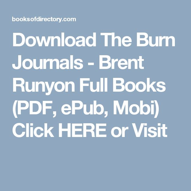 Download The Burn Journals - Brent Runyon Full Books (PDF, ePub, Mobi) Click HERE or Visit