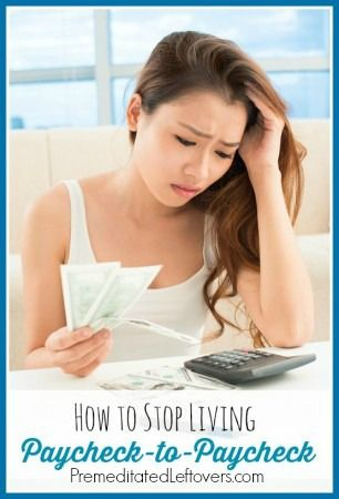How to Stop Living Paycheck to Paycheck - tips to get out of the paycheck-to-paycheck rut and start saving money so you can build up your savings account.