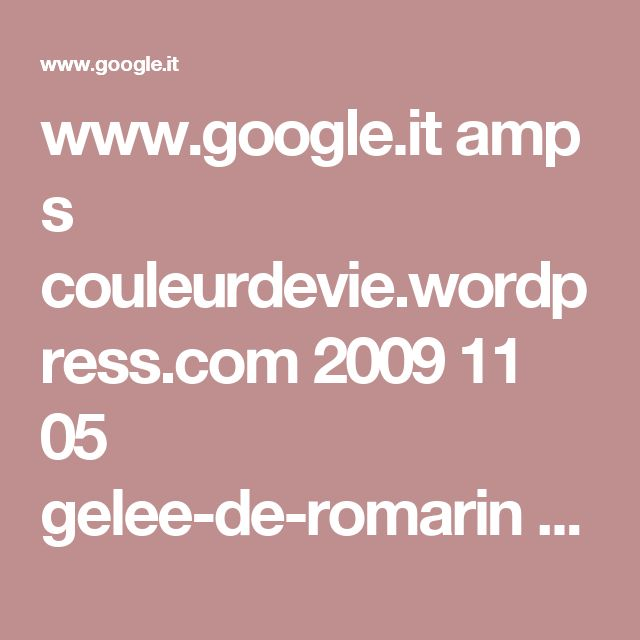 www.google.it amp s couleurdevie.wordpress.com 2009 11 05 gelee-de-romarin amp