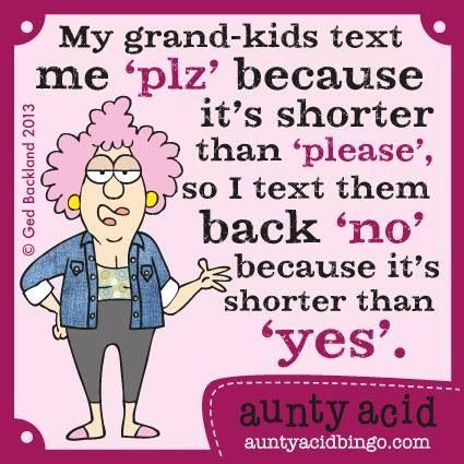 Aunty Acid - Gosh! I wish she was my grandma haha!                                                                                                                                                                                 More